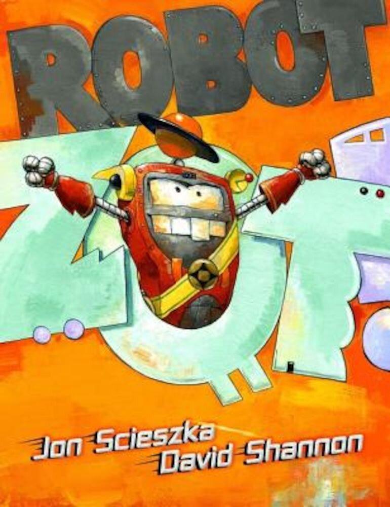 Robot Zot!, Hardcover