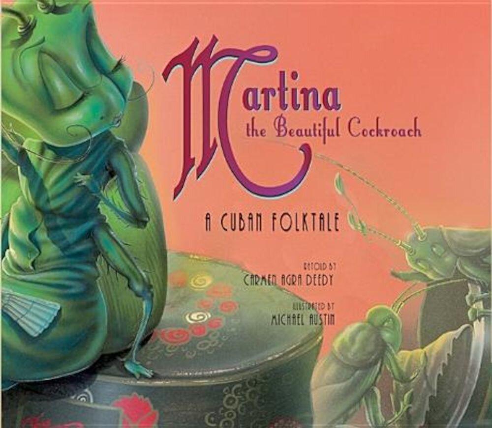 Martina the Beautiful Cockroach: A Cuban Folktale, Hardcover