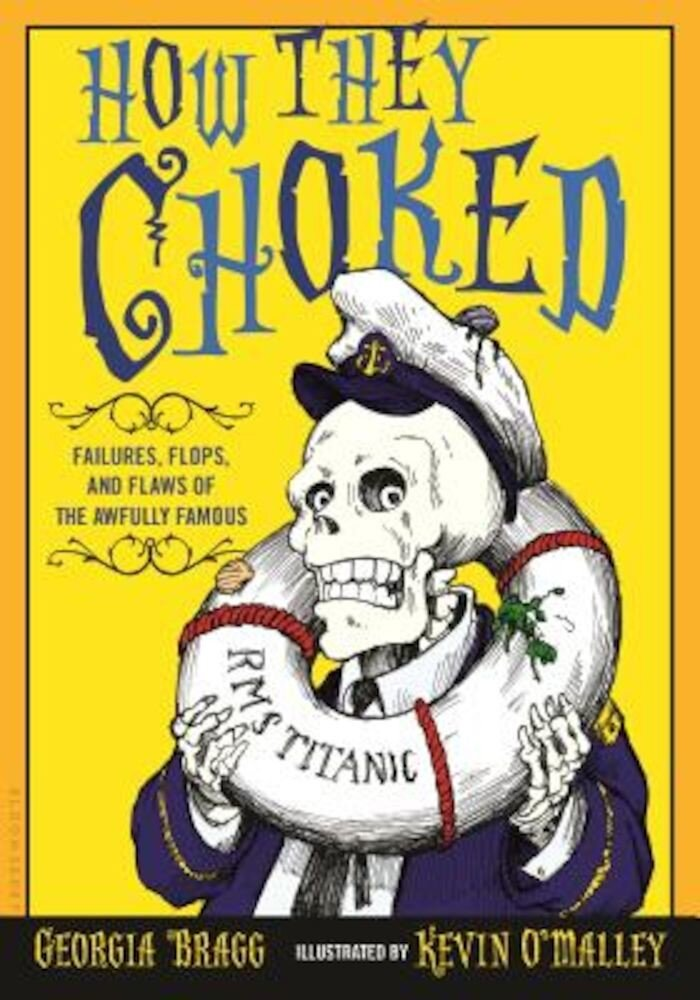 How They Choked: Failures, Flops, and Flaws of the Awfully Famous, Paperback