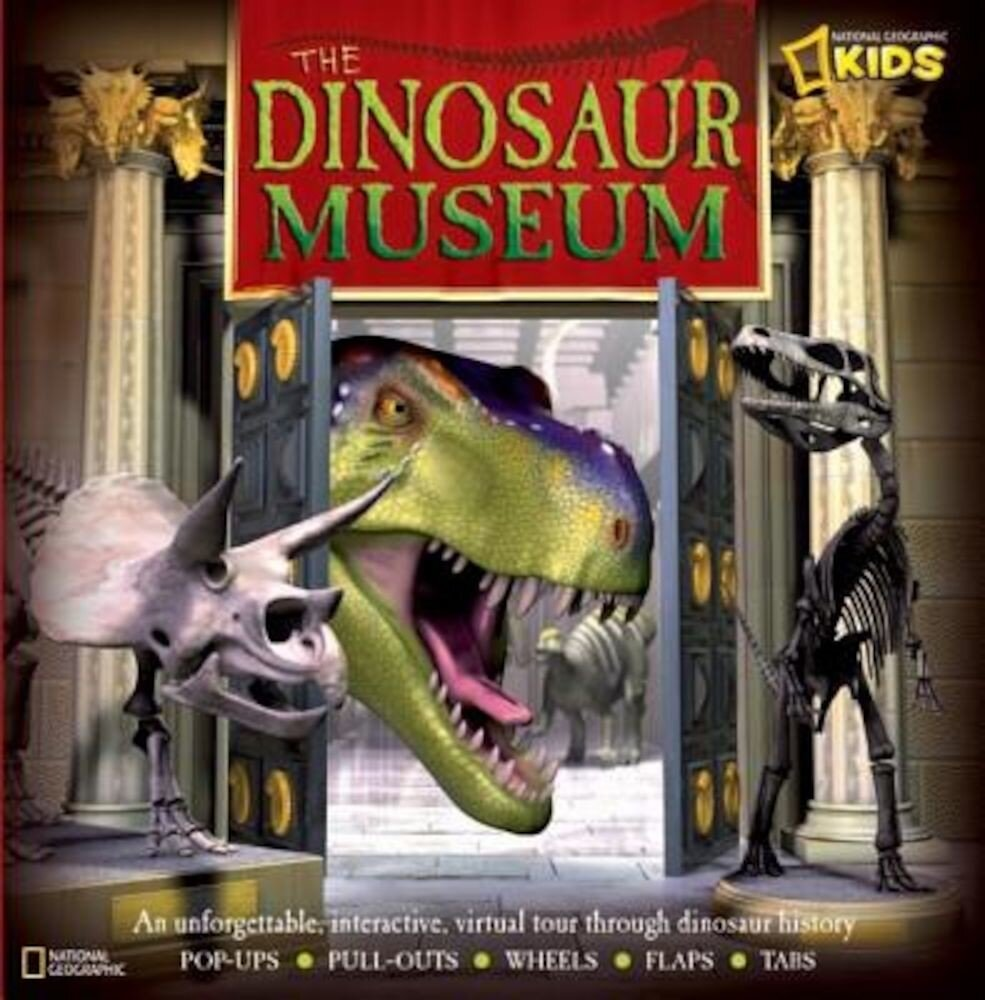 The Dinosaur Museum: An Unforgettable, Interactive Virtual Tour Through Dinosaur History, Hardcover