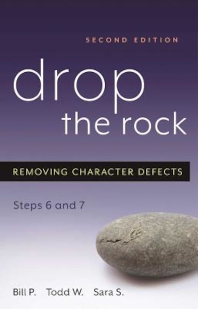 Drop the Rock: Removing Character Defects, Steps Six and Seven, Paperback