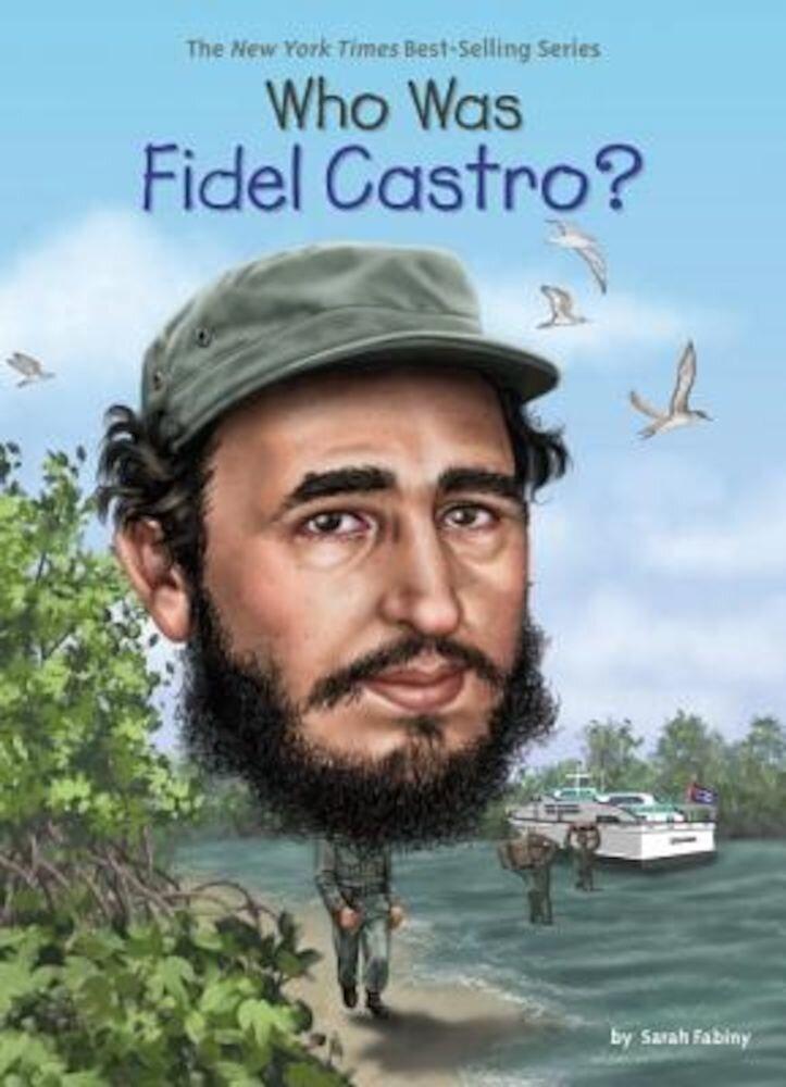 Who Was Fidel Castro?, Paperback