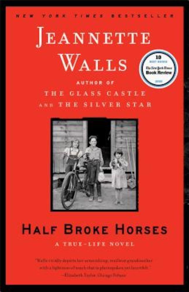 Half Broke Horses: A True-Life Novel, Paperback