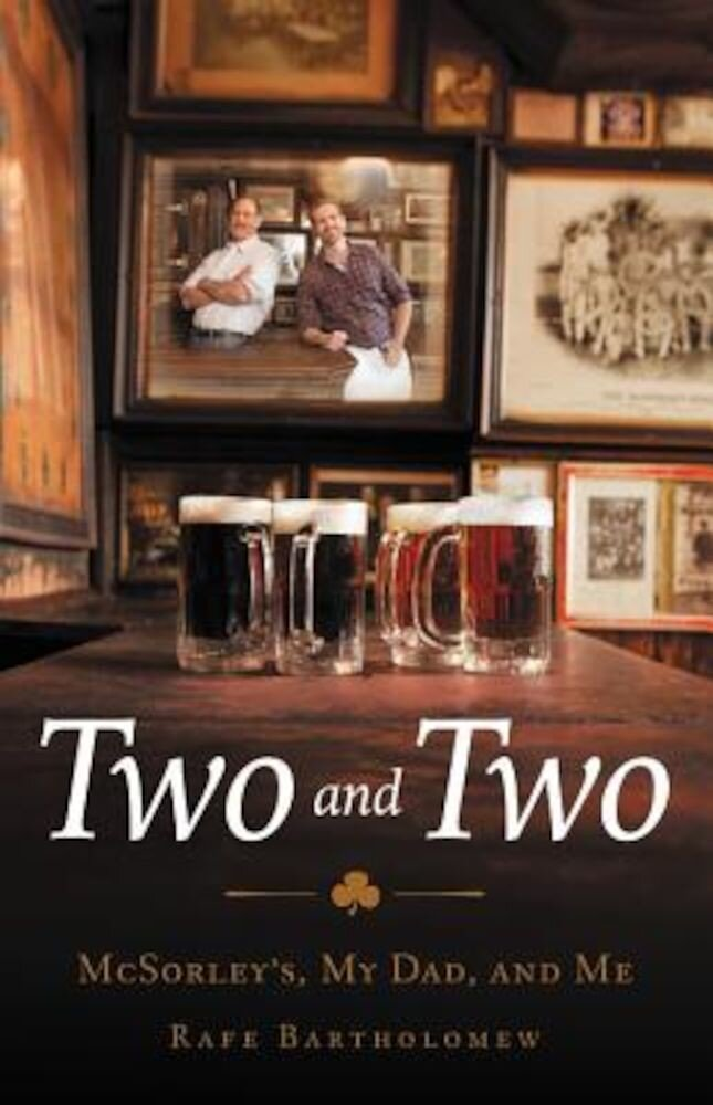 Two and Two: McSorley's, My Dad, and Me, Hardcover