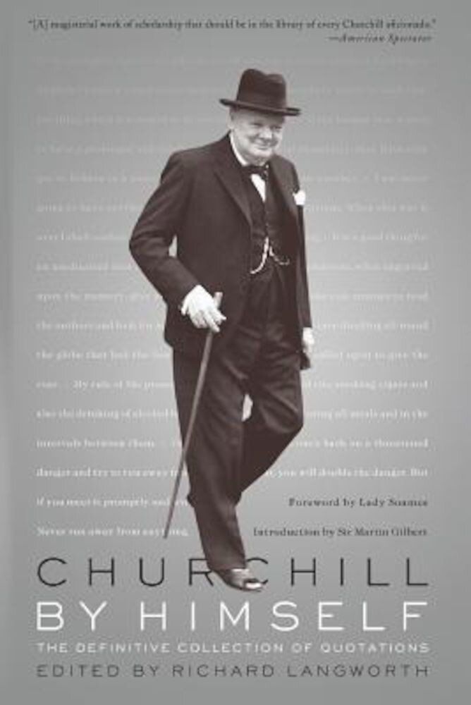 Churchill by Himself: The Definitive Collection of Quotations, Paperback