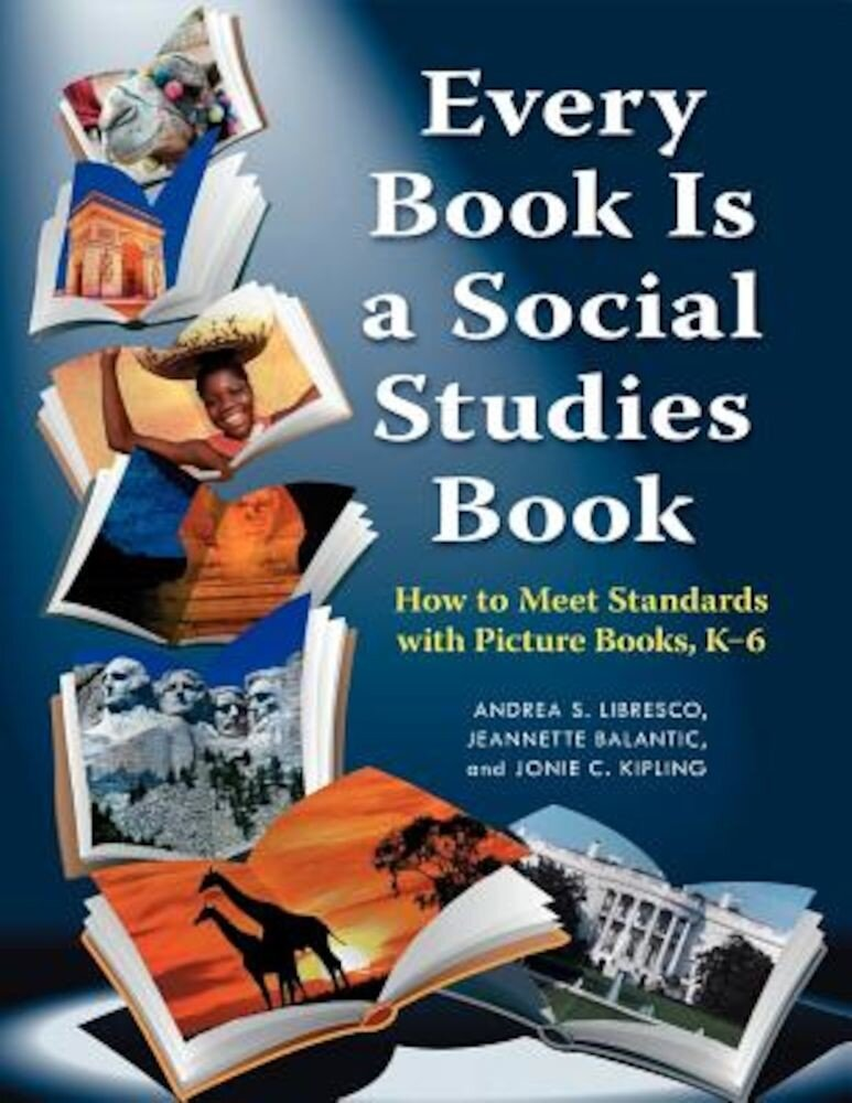 Every Book Is a Social Studies Book: How to Meet Standards with Picture Books, K-6, Paperback