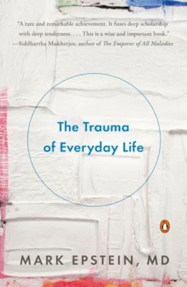 The Trauma of Everyday Life, Paperback