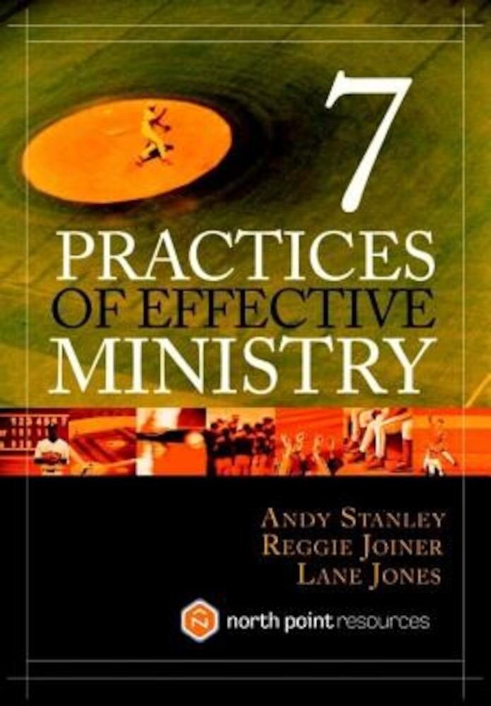 7 Practices of Effective Ministry, Hardcover