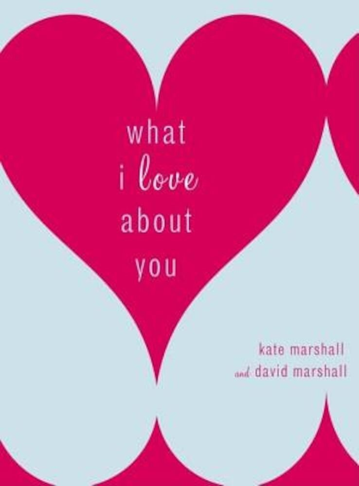 What I Love about You, Hardcover