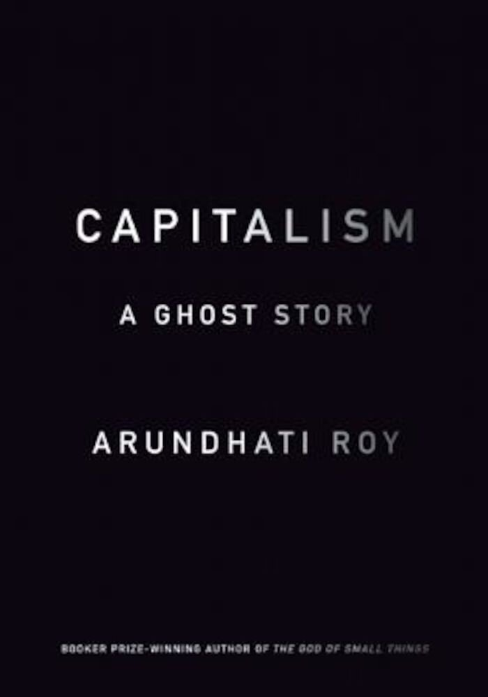 Capitalism: A Ghost Story, Paperback