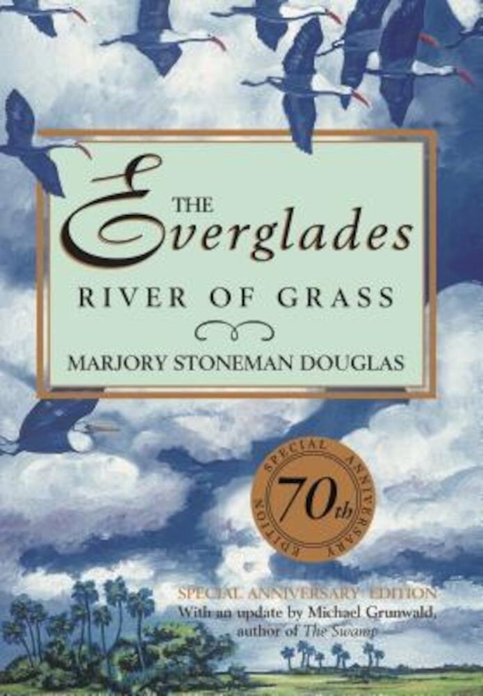 The Everglades: River of Grass, Hardcover