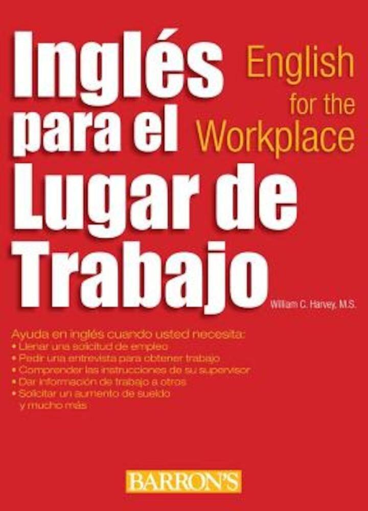 Ingles Para El Lugar de Trabajo: English for the Workplace, Paperback
