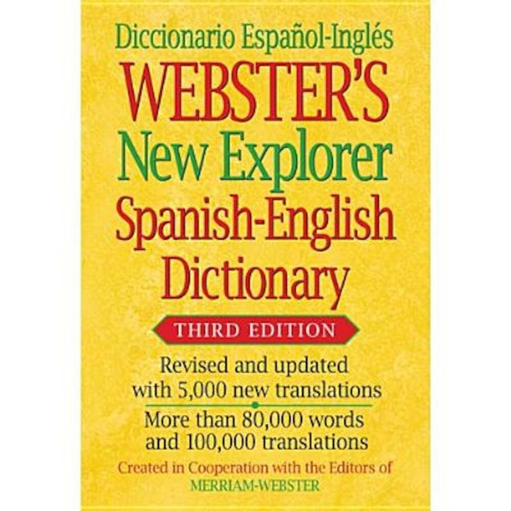 Webster's New Explorer Spanish-English Dictionary, Third Edition, Hardcover