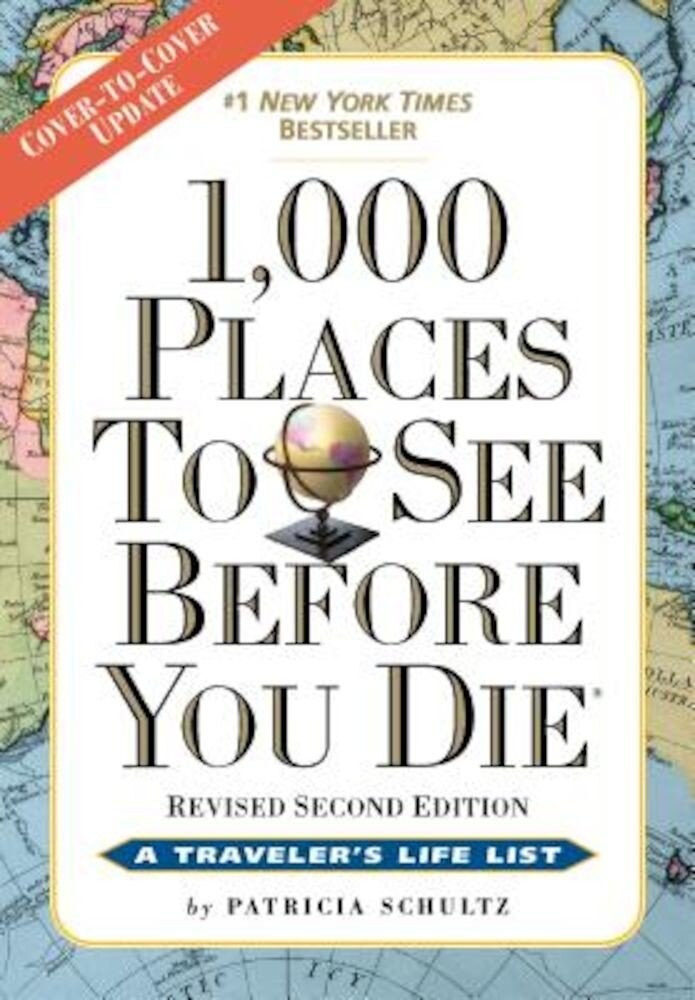 1,000 Places to See Before You Die: Revised Second Edition, Paperback