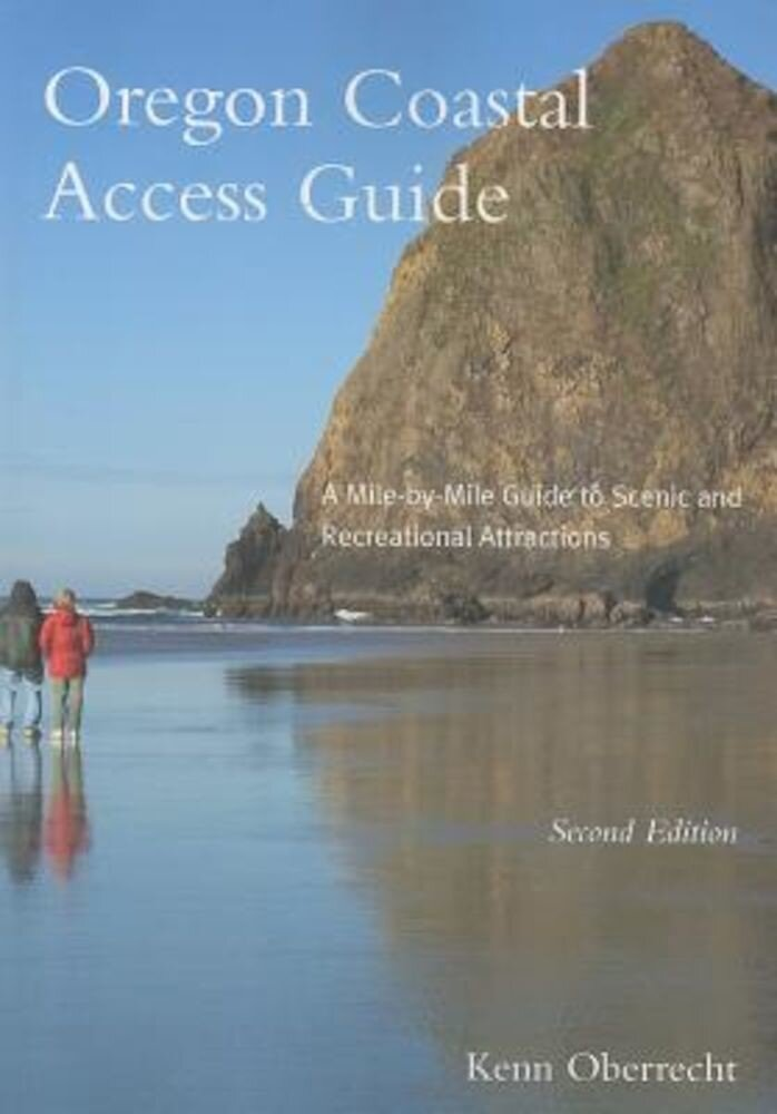 Oregon Coastal Access Guide: A Mile-By-Mile Guide to Scenic and Recreational Attractions, Paperback