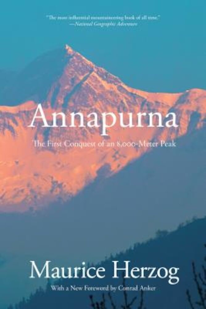 Annapurna: The First Conquest of an 8,000-Meter Peak, Paperback
