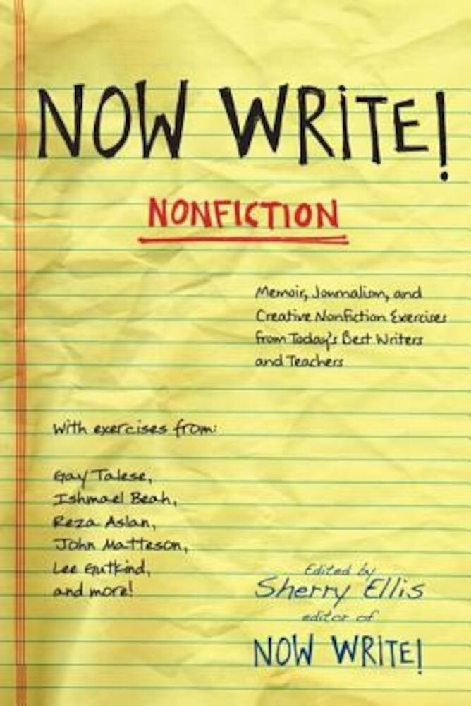 Now Write! Nonfiction: Memoir, Journalism, and Creative Nonfiction Exercises from Today's Best Writers and Teachers, Paperback