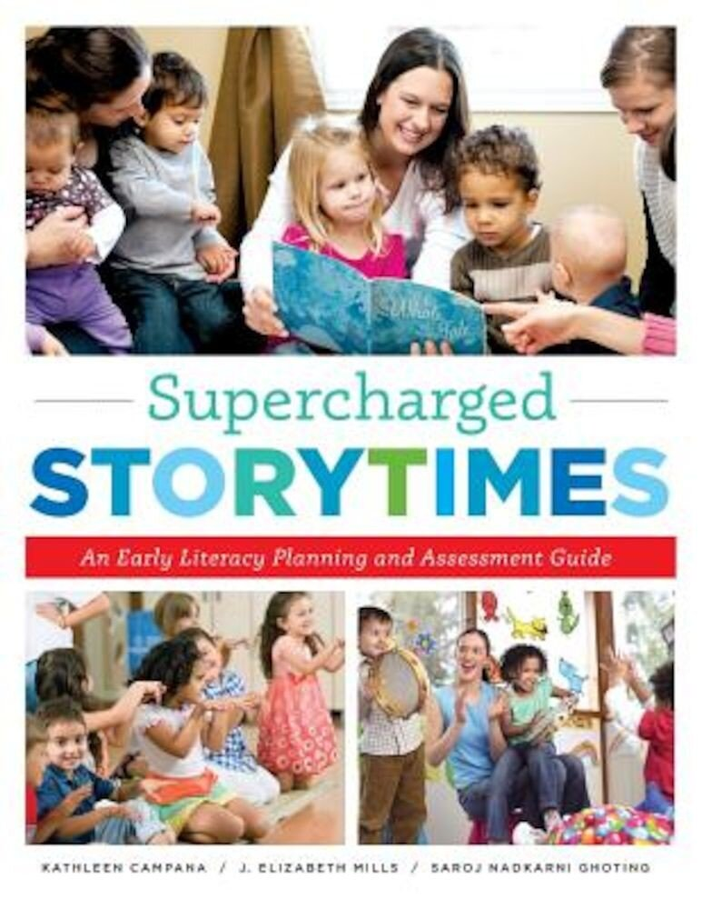 Supercharged Storytimes: An Early Literacy Planning and Assessment Guide, Paperback