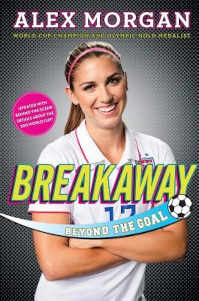 Breakaway: Beyond the Goal, Hardcover