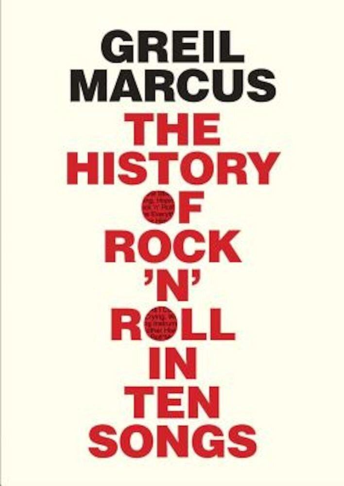 The History of Rock 'n' Roll in Ten Songs, Paperback
