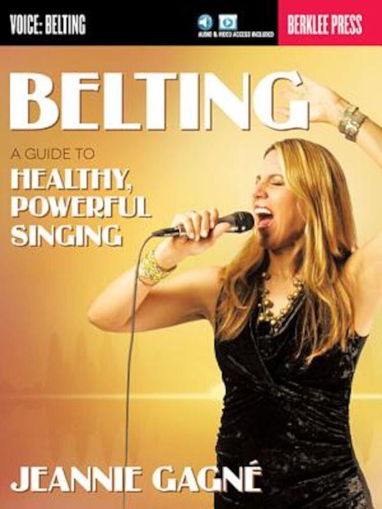 Belting: A Guide to Healthy, Powerful Singing, Paperback