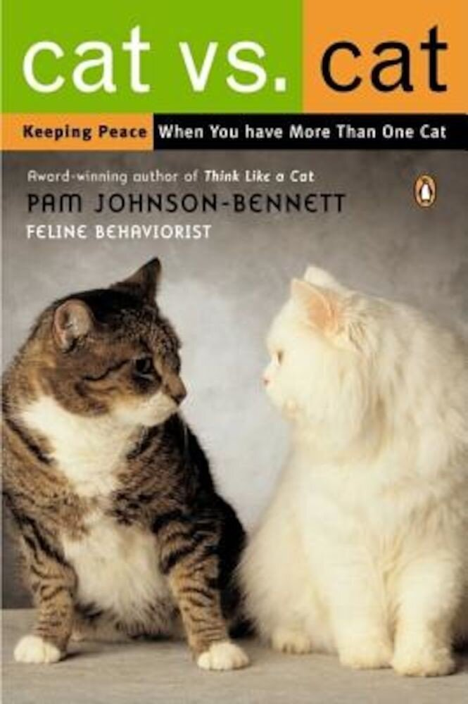 Cat vs. Cat: Keeping Peace When You Have More Than One Cat, Paperback