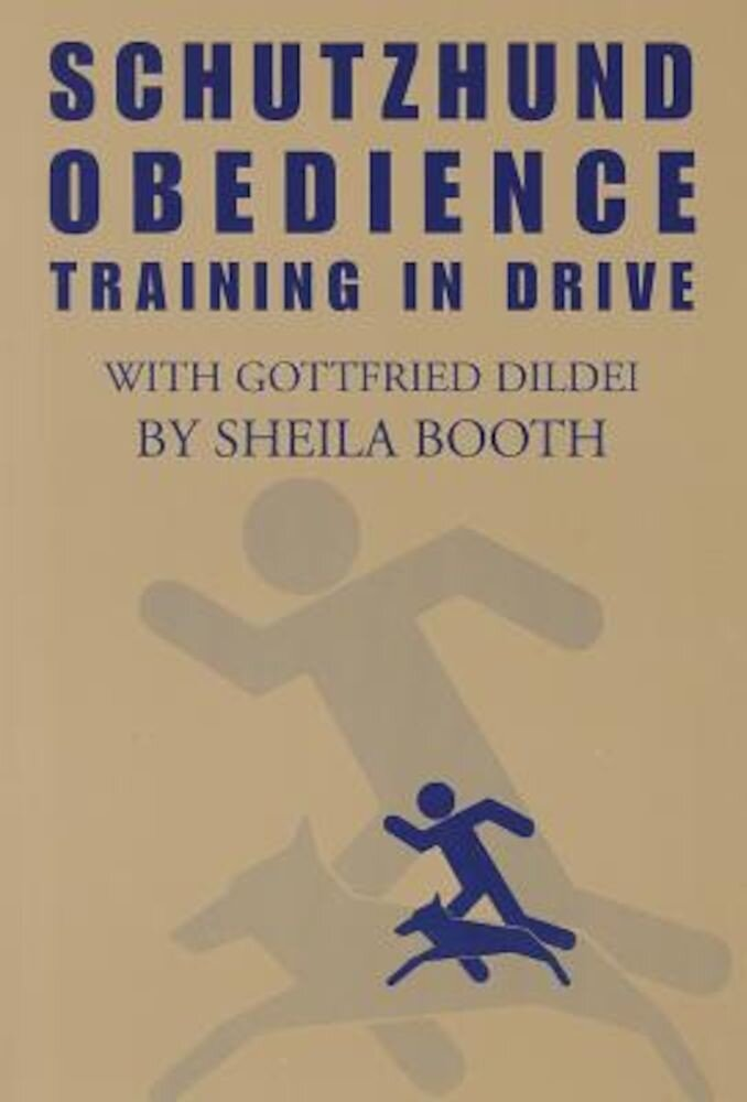 Schutzhund Obedience: Training in Drive, Paperback