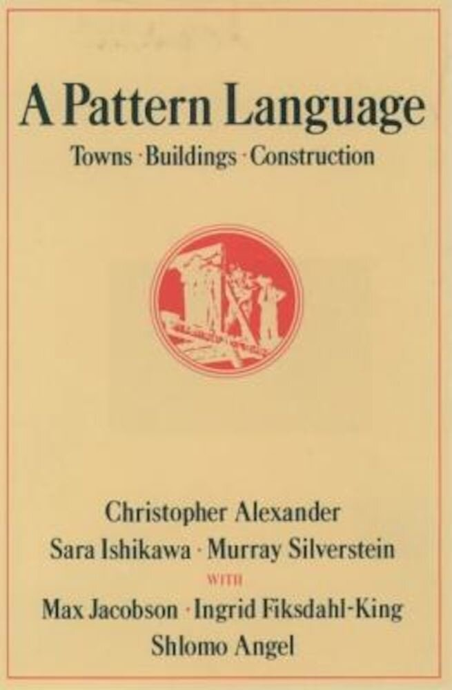 A Pattern Language: Towns, Buildings, Construction, Hardcover