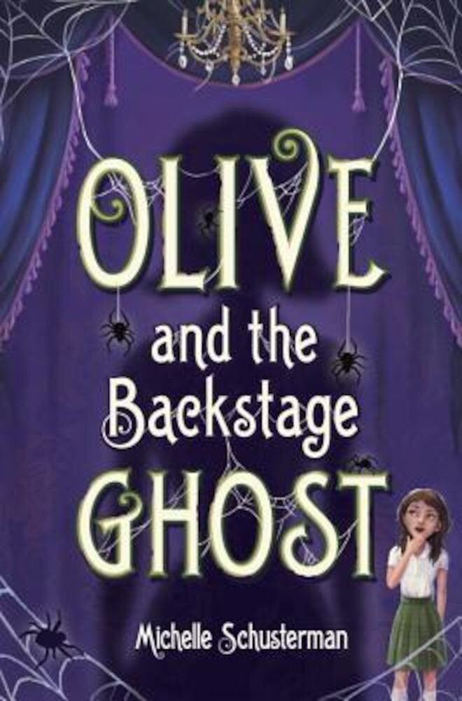 Olive and the Backstage Ghost, Hardcover