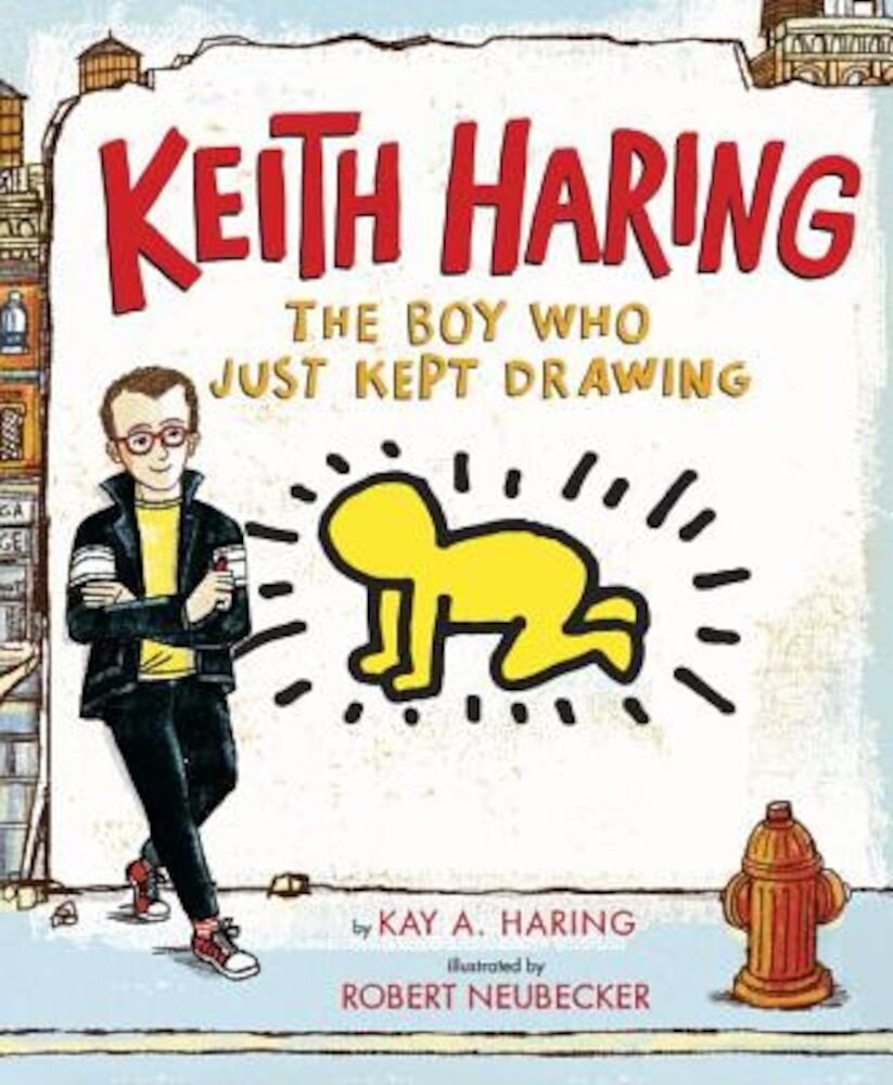 Keith Haring: The Boy Who Just Kept Drawing, Hardcover