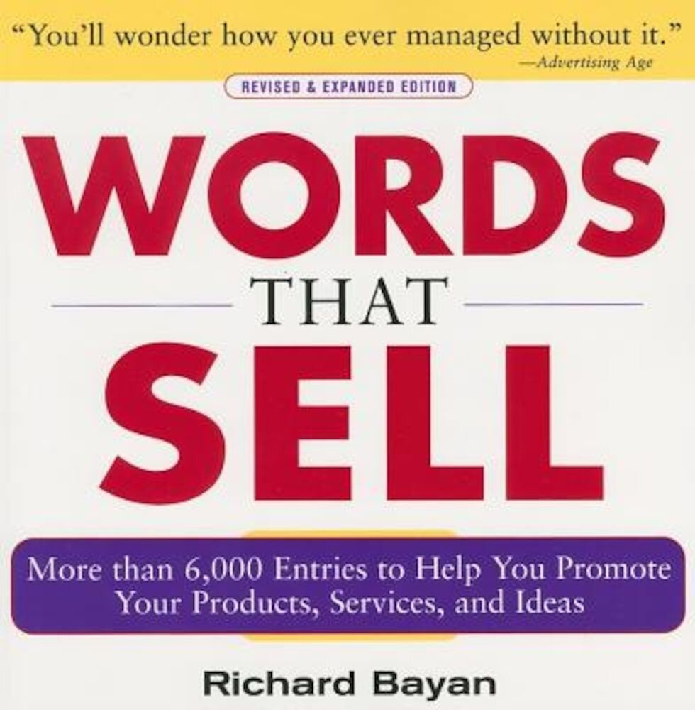 Words That Sell: More Than 6,000 Entries to Help You Promote Your Products, Services, and Ideas, Paperback