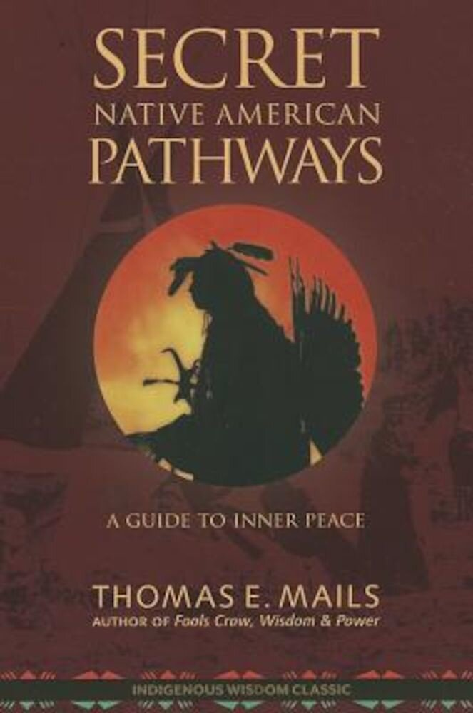 Native American Pathways: A Guide to Inner Peace, Paperback