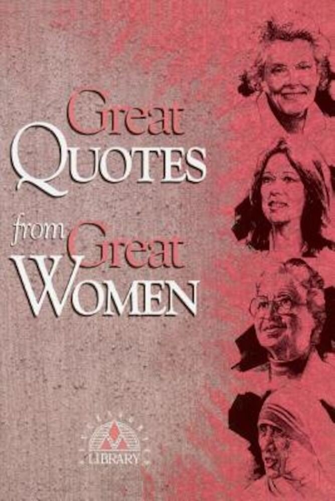 Great Quotes from Great Women, Paperback