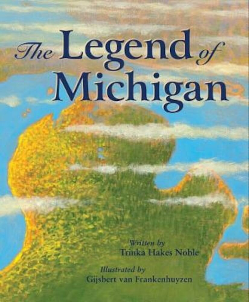 The Legend of Michigan, Hardcover