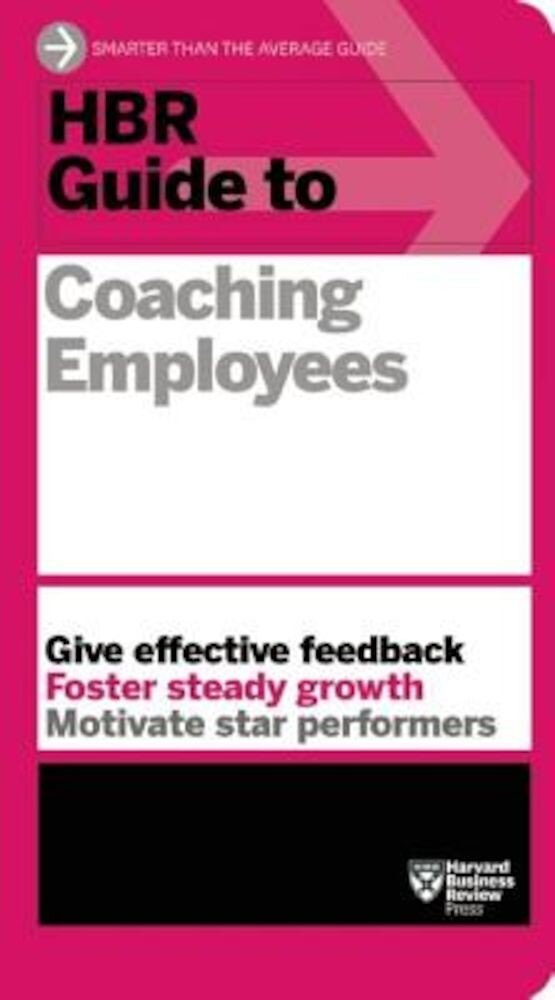 HBR Guide to Coaching Employees (HBR Guide Series), Paperback