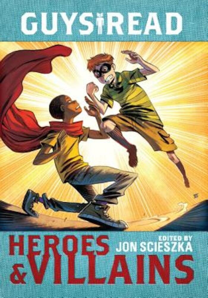 Guys Read: Heroes & Villains, Hardcover