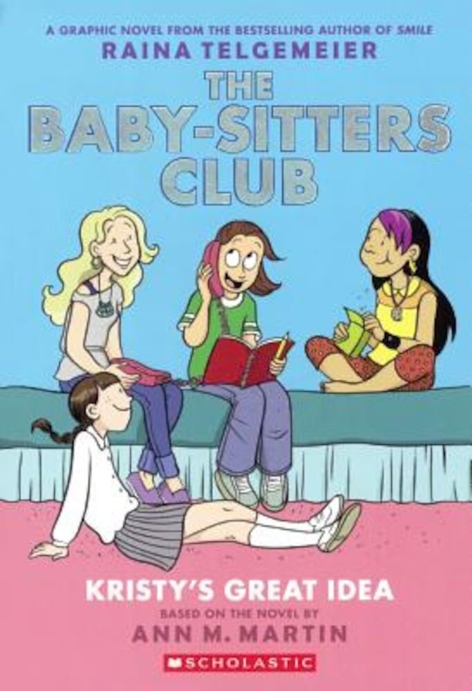 The Baby-Sitters Club 1: Kristy's Great Idea, Hardcover