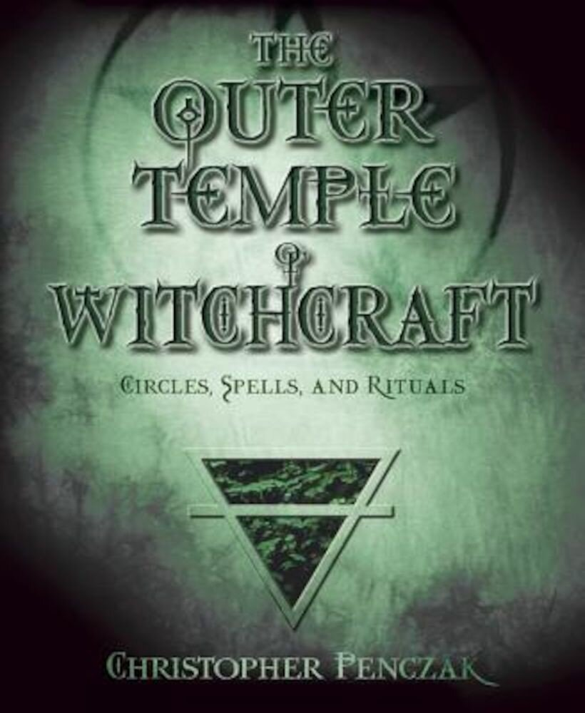 The Outer Temple of Witchcraft: Circles, Spells and Rituals, Paperback