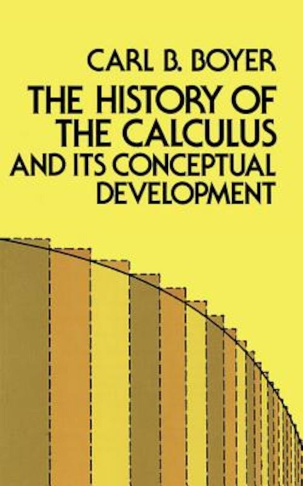 The History of the Calculus and Its Conceptual Development, Paperback