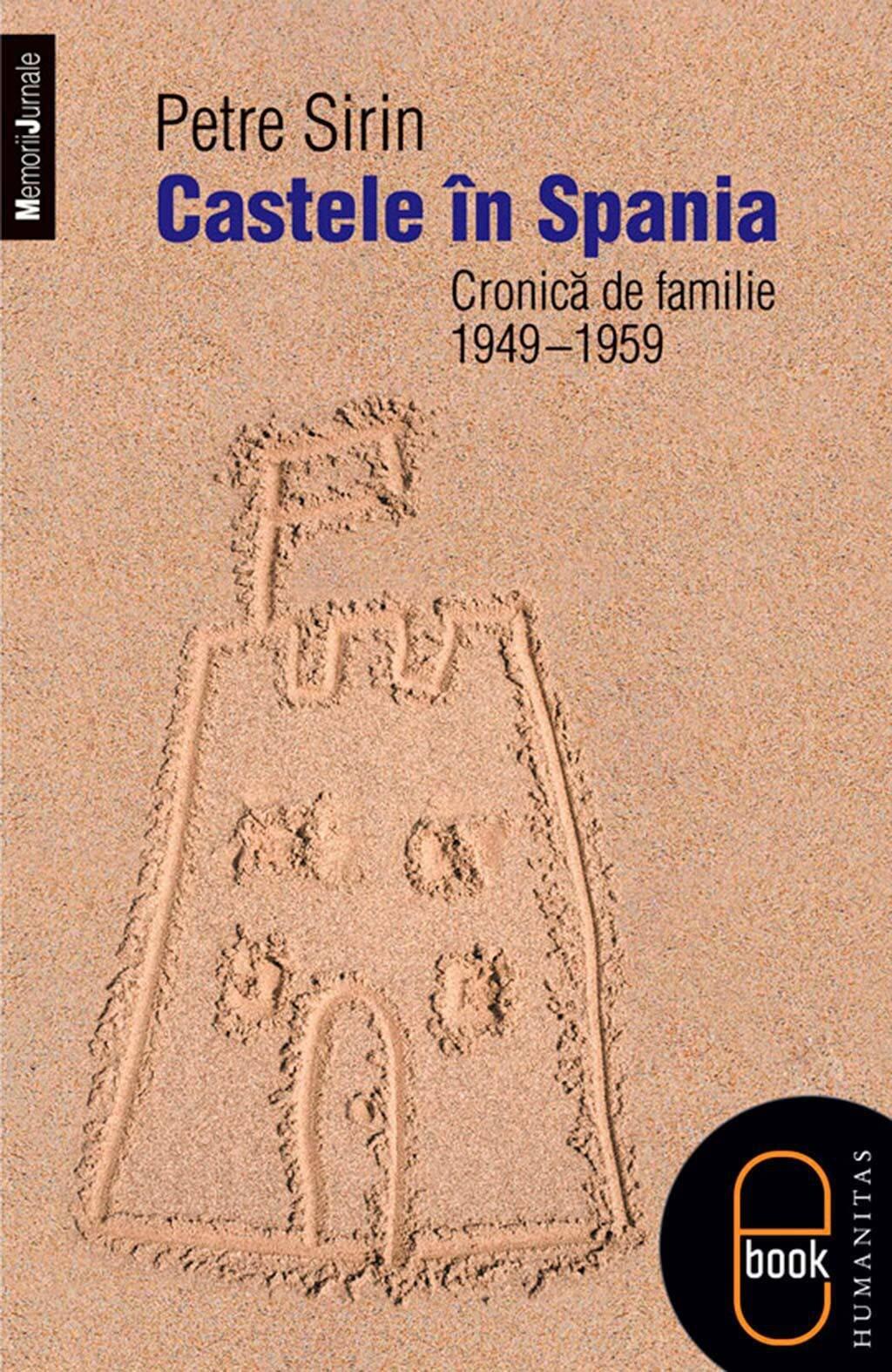 Castele in Spania. Cronica de familie (1949-1959) (eBook)