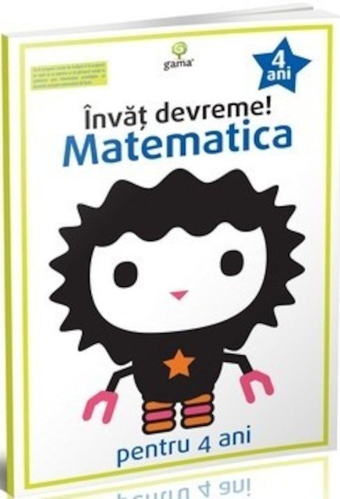 Invat devreme! Matematica pentru 4 ani. Ed.2016