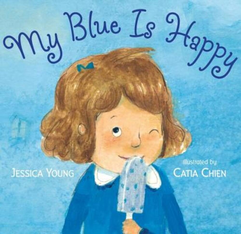 My Blue Is Happy, Hardcover