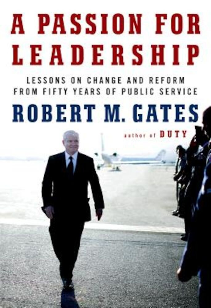 A Passion for Leadership: Lessons on Change and Reform from Fifty Years of Public Service, Hardcover
