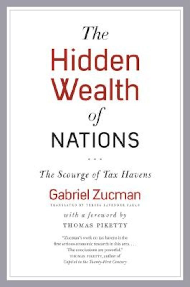The Hidden Wealth of Nations: The Scourge of Tax Havens, Paperback