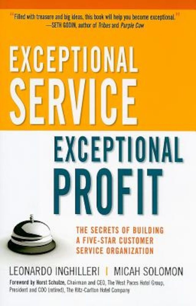 Exceptional Service, Exceptional Profit: The Secrets of Building a Five-Star Customer Service Organization, Hardcover