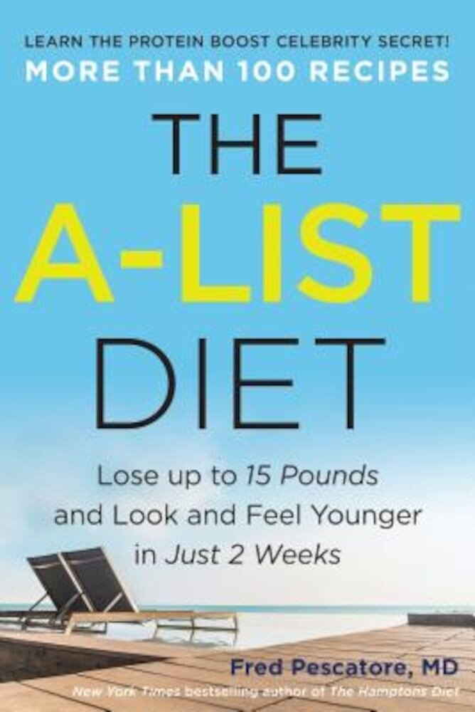 The A-List Diet: Lose Up to 15 Pounds and Look and Feel Younger in Just 2 Weeks, Hardcover
