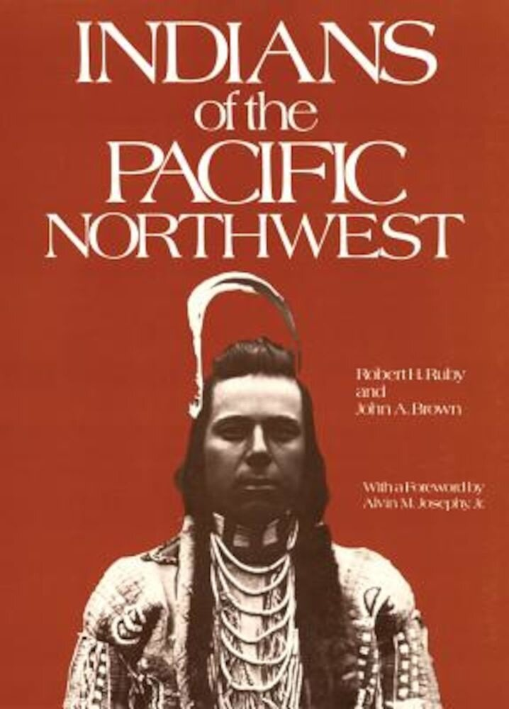Indians of the Pacific Northwest: A History, Paperback