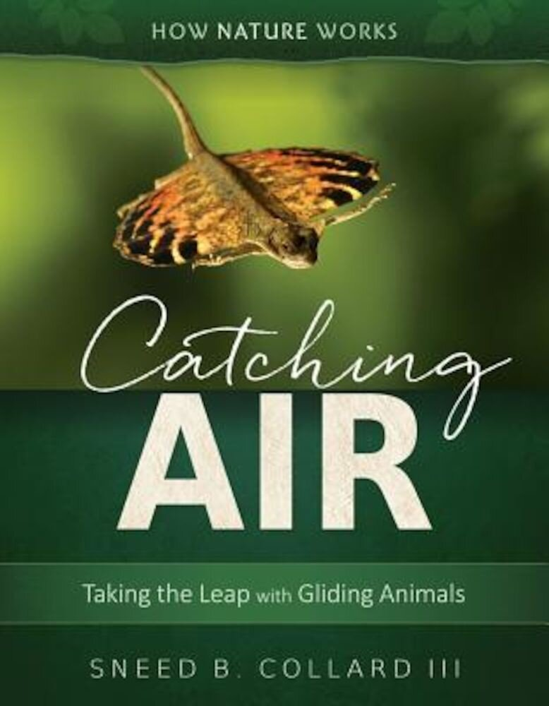 Catching Air: Taking the Leap with Gliding Animals, Hardcover