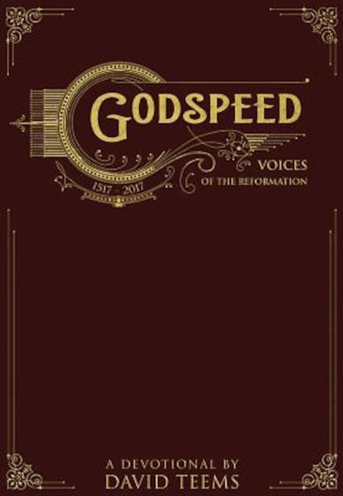 Godspeed: Voices of the Reformation, Paperback