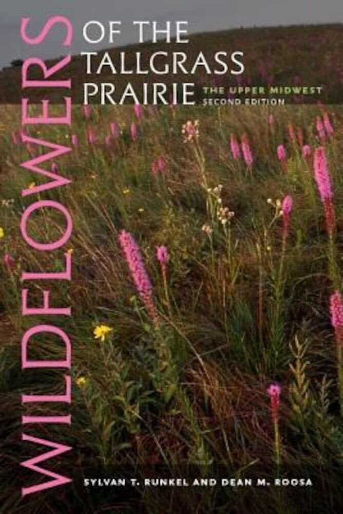 Wildflowers of the Tallgrass Prairie: The Upper Midwest, Paperback